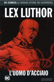 COMIXREVOLUTION-LEX-LUTHOR-L'-UOMO-D'-ACCIAIO-977205437300361029