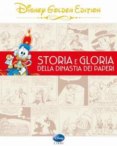 copertina COMIXREVOLUTION-GIUNTI-DISNEY-GOLDEN-EDITION-STORIA-E-GLORIA-DELLA-DINASTIA-DEI-PAPERI-9788852218057