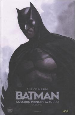 copertina COMIXREVOLUTION-RW-LION-ENRICO-MARINI-BATMAN-1-L-OSCURO-PRINCIPE-AZZURRO-9788833042503